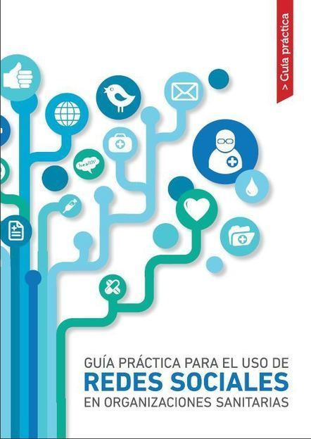Guía práctica para el uso de redes sociales en organizaciones sanitarias. | Salud 2.0 | Karmeneb | Scoop.it