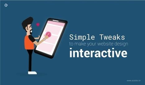 5 Simple Tweaks to make your website design interactive | Web Design | Scoop.it