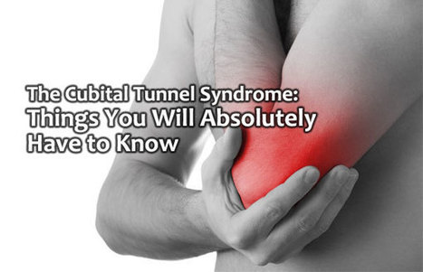 Know about Carpal Tunnel Syndrome and Cubital Tunnel Syndrome   Health & Wellness   Scoop.it
