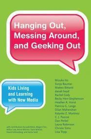 Hanging Out, Messing Around, and Geeking Out | The MIT Press | New Media Literacy & Cyber Wellness | Scoop.it