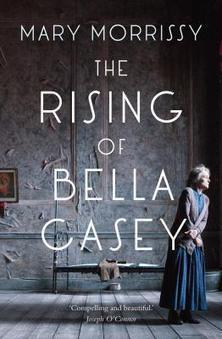 The Rising of Bella Casey | The Irish Literary Times | Scoop.it