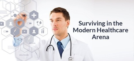 Surviving in the Modern Healthcare Arena | Health care role | Scoop.it