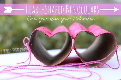 Heart-Shaped Binoculars for Valentine's Day - Happily Ever Mom | SMART TINKER SCOOPS FOR PARENTS | Scoop.it