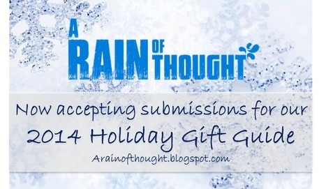 Holiday Gift Guide 2014: Now Accepting Submissions! ~ a rain of thought | A Rain of Thought- Music & Entertainment | Scoop.it