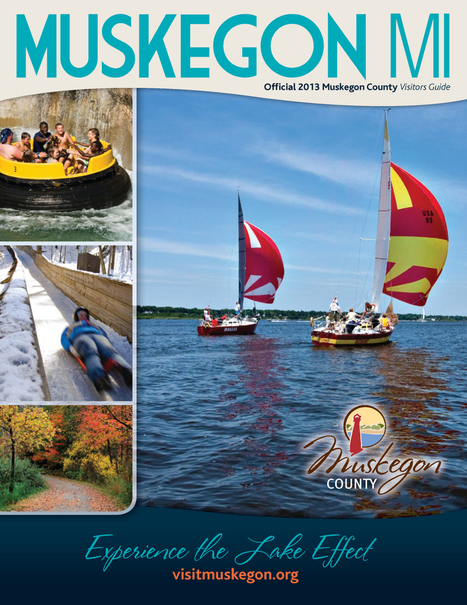 Muskegon MI Official 2013 Muskegon County Visitors Guide | Lake Effect... Relax, Refresh, Repeat! | Scoop.it