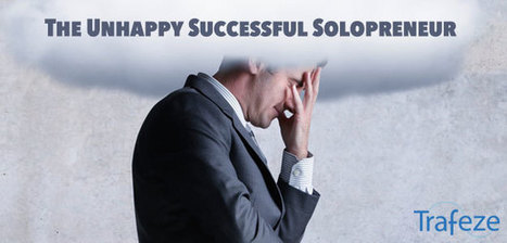 The Unhappy Successful Solopreneur - Trafeze Blog | The Content Marketing Hat | Scoop.it