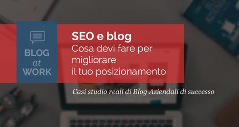 Blog aziendale di successo? Usa la SEO | Alessio Carciofi :  consulenza e [info] formazione sul turismo | Scoop.it