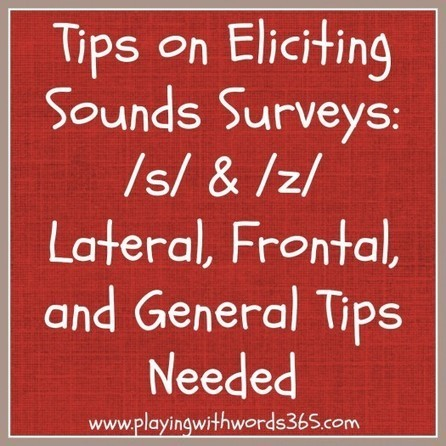 Tips For Eliciting Sounds: Surveys for /s/ & /z/ (Lateral, Frontal & General Tips) | Speech-Language Pathology | Scoop.it
