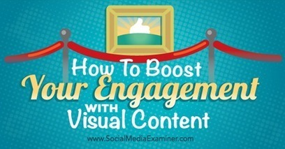 How to Boost Your Engagement With Visual Content | SEO Tips, Advice, Help | Scoop.it