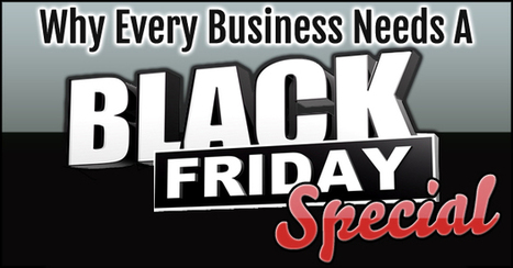 Why Every Business Needs a Black Friday Special | Innovative Marketing and Crowdfunding | Scoop.it