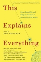 This Explains Everything: 192 Thinkers on the Most Elegant Theory of How the World Works | Learning, Teaching & Leading Today | Scoop.it