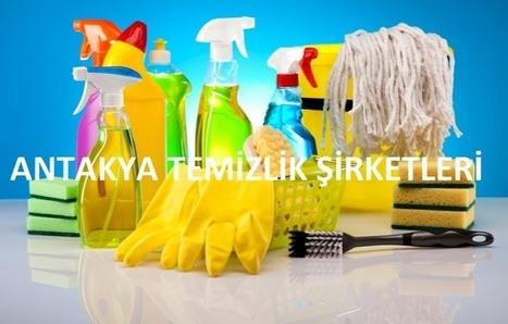 Antakya Temizlik Şirketleri Sezona Hazır | seo | Scoop.it