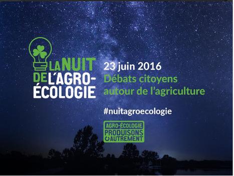Débats citoyens autour de l'agriculture pour la nuit de l'agroecologie ce 23 juin 2016   AC Agriculture de Conservation   Scoop.it