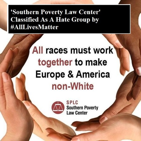 'Southern Poverty Law Center' Classified As A Hate Group by #AllLivesMatter | Criminal Justice in America | Scoop.it