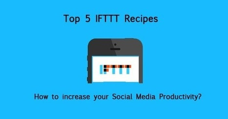 Top 5 IFTTT Recipes for Social Media! | Digital-News on Scoop.it today | Scoop.it
