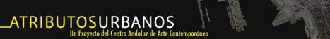 (ES) - Glosario | Atributos Urbanos - Centro Andaluz de Arte Contemporáneo | Glossarissimo! | Scoop.it