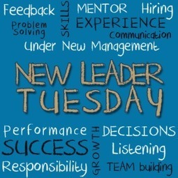 New Leader Tuesday | Management Excellence by Art Petty | The Daily Leadership Scoop | Scoop.it