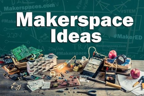 60+ Makerspace Ideas for Maker Education | Education Today and Tomorrow | Scoop.it