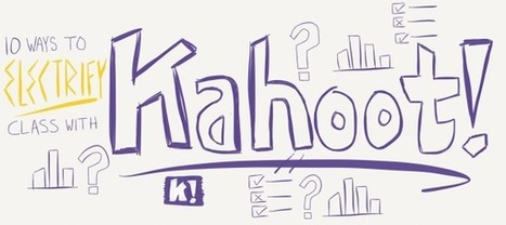 10 ways to electrify class with Kahoot! | Era Digital - um olhar ciberantropológico | Scoop.it