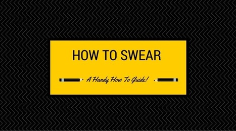How to swear properly - A guide to polite swearing | India Fashion, lifestyle and travel | Scoop.it