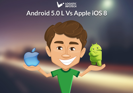 Android 5.0 L Vs Apple iOS 8: Which Platform Will Lead The Market In 2015? | Mobile Application Development Company | Scoop.it