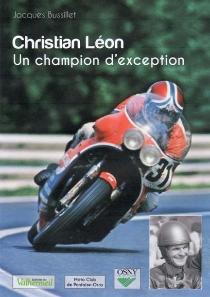 LIVRE CHRISTIAN LEON. UN CHAMPION D'EXCEPTION | Auto , mécaniques et sport automobiles | Scoop.it
