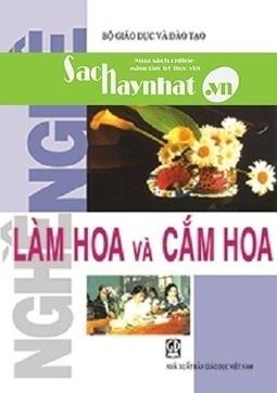 Nghề làm hoa và cắm hoa là một cuốn sách hay tại sachhaynhat.vn | sachhaynhat.vn | Scoop.it