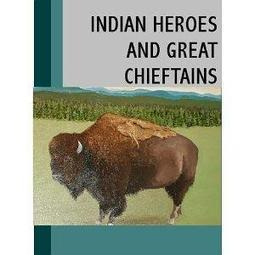 Indian Heroes and Great Chieftains [Illustrated]   IndianHospitality   Scoop.it