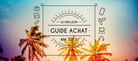 Le guide d'achat High-Tech de l'été 2015: smartphones, casques audio, appareils photo... | Au fil du Web | Scoop.it
