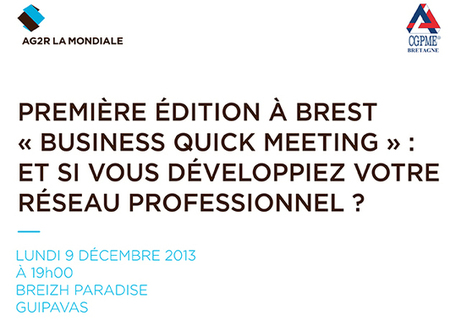 La CGPME Bretagne et AG2R vous invitent  au Business Quick Meeting lundi 9 décembre à 19 h au Breizh Paradise à Brest | Nouvelles économiques TPE PME | Scoop.it