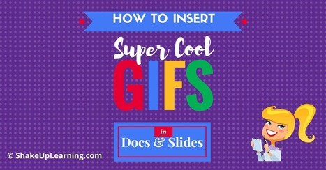 How to Insert Super Cool GIFs in Google Docs and Slides | Shake Up Learning | Internet Tools for Language Learning | Scoop.it