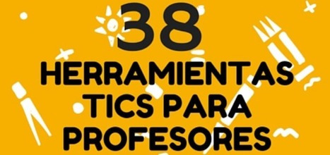 38 Herramientas TIC para profesores creativos | ED|IT| | Scoop.it