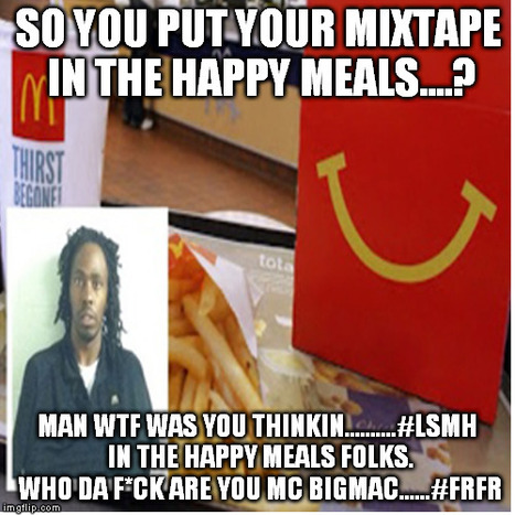 GetAtMe We can't make this up.... Rapper gets fired for putting his mixtape in happy meals #LSMH | GetAtMe | Scoop.it