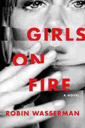 'Girls On Fire' Is Terrifying, Upsetting And Beautiful | Literature & Psychology | Scoop.it