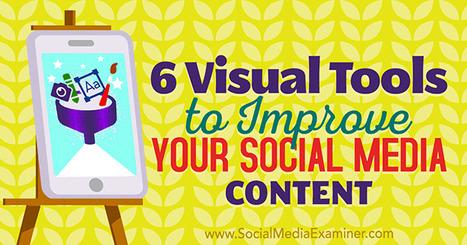 6 Visual Tools to Improve Your Social Media Content | Surviving Social Chaos | Scoop.it