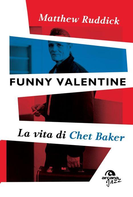 La Vita di Chet Baker | Fabrizio Pucci - Jazz in Italia | Scoop.it