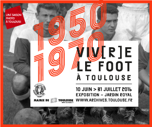 Une saison photo : Viv(r)e le foot à Toulouse 1950-1970 | Archives municipales de Toulouse | Scoop.it