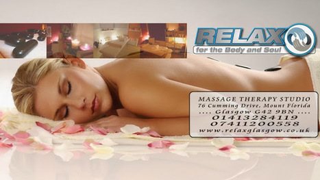 Massage Glasgow - Relax for the Body and Soul - Google+ | Massage Glasgow | Scoop.it