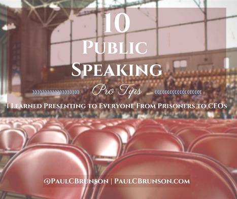 10 Public Speaking Pro Tips I Learned Presenting to Everyone from Prisoners to CEOs - Paul C. Brunson | Conferencistas | Scoop.it
