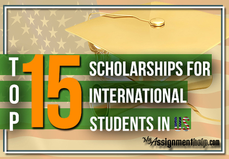 Top 15 Scholarships for International Students in US | Assignment Help | Scoop.it