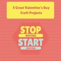 5 Great Valentine's Day Craft Projects   Valentines Day   Scoop.it