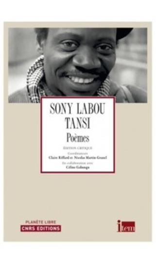 (parution) Sony Labou Tansi Poèmes (édition critique et génétique) | Poezibao | Scoop.it