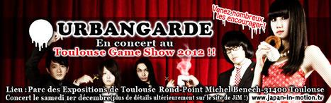 Le groupe japonais Urbangarde se produira au Toulouse Game Show 2012! | Toulouse La Ville Rose | Scoop.it