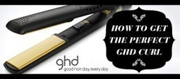 How to get the perfect ghd Curl | Hairstyle Tips | Scoop.it