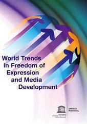 World Trends in Freedom of Expression and Media Development | United Nations Educational, Scientific and Cultural Organization | marketing digital | Scoop.it