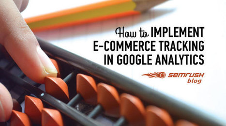 How to Implement E-Commerce Tracking in Google Analytics | Social Media & Marketing Now | Scoop.it