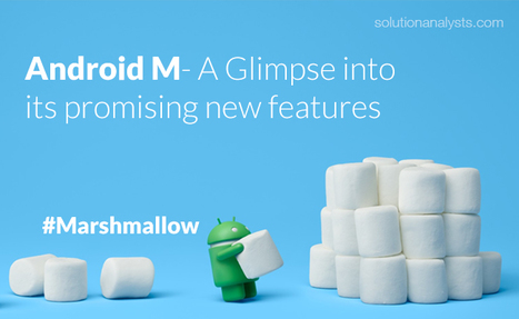 Android M- A Glimpse into Its Promising New Features | Mobile Apps Development & Enterprise Solutions | Scoop.it