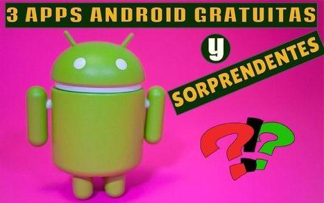 3 apps Android sorprendentes que a lo mejor te gustan | Software y Apps | Scoop.it