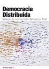 Democracia distribuida - Universidad Nómada | #Spanishrevolution | Scoop.it
