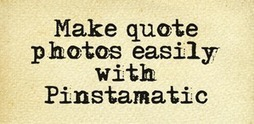 Make Quote Photos with Pinstamatic - Knowledge Base for Web Tools | Social Media, Marketing and Promotion | Scoop.it